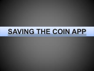 SAVING THE COIN APP