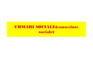 URMARI SOCIALE( consecinte sociale )