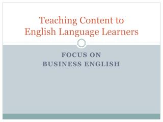 Teaching Content to  English Language Learners