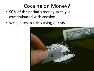 Cocaine on Money?