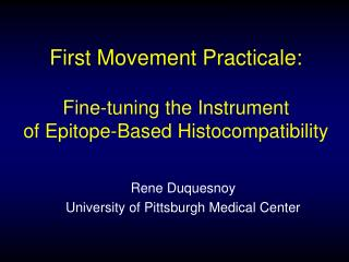 First Movement Practicale:   Fine-tuning the Instrument of Epitope-Based Histocompatibility