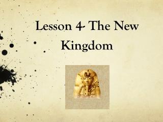 Lesson 4- The New Kingdom