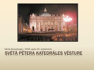Svētā  pētera  katedrāles vēsture