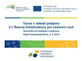 Výzva v oblasti podpory  2.1 Rozvoj infrastruktury pro cestovní ruch
