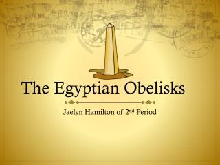 The Egyptian Obelisks