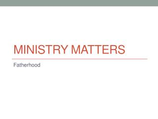 MINISTRY MATTERS