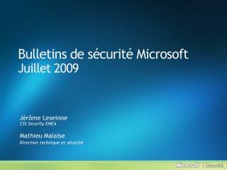 Bulletins de  sécurité  Microsoft Juillet  2009