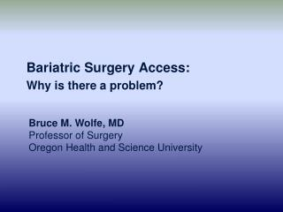 Bariatric Surgery Access: Why is there a problem?