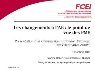Les changements à l'AE : le point de vue des PME