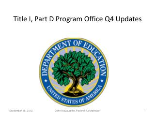 Title I, Part D Program Office Q4 Updates