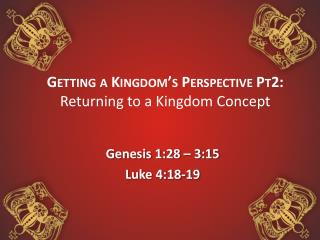 Getting a Kingdom's Perspective Pt2: Returning to a Kingdom Concept