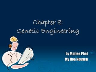 Chapter 8: Genetic Engineering