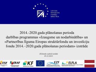 ES fondu vadošā iestāde 05.12.2013.