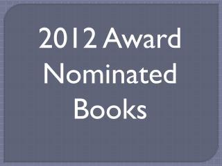 2012 Award Nominated Books