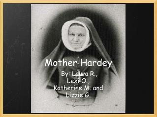Mother Hardey