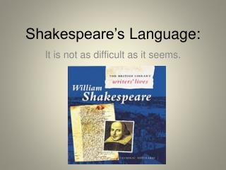 Shakespeare's  Language: