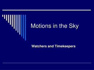 Motions in the Sky