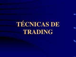 T CNICAS DE  TRADING
