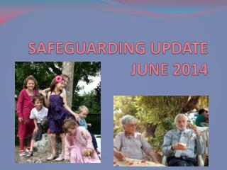 SAFEGUARDING UPDATE JUNE 2014