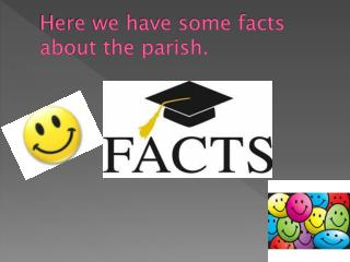Here we have some facts about the parish.