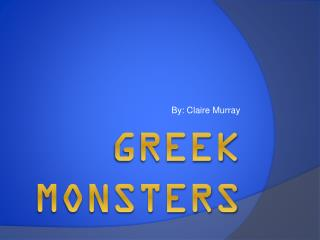 GREEK MONSTERS