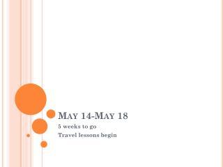 May 14-May 18