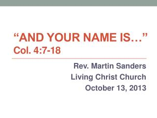"""and your name is…"" Col. 4:7-18"