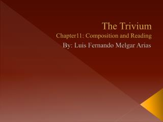 The Trivium  Chapter11: Composition and Reading