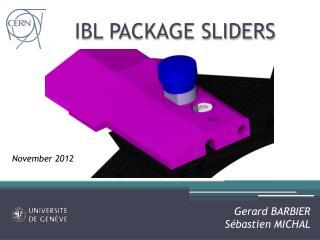 IBL PACKAGE SLIDERS