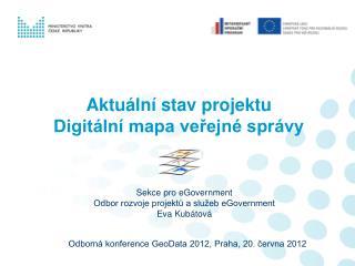 Aktuální stav projektu  Digitální mapa veřejné správy