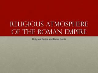 Religious Atmosphere of The Roman Empire