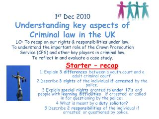 Starter – recap 1  Explain  3 differences  between a youth court and a adult criminal court.