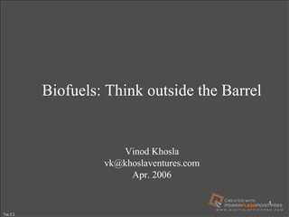 Biofuels: Think outside the Barrel