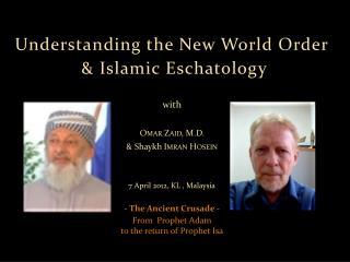 with Omar Zaid, M.D.  & Shaykh I mran  Hosein 7 April 2012, KL ,  Malaysia