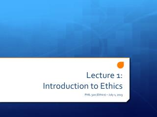Lecture 1: Introduction to Ethics