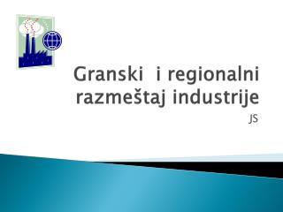 Granski  i regionalni razmeštaj industrije