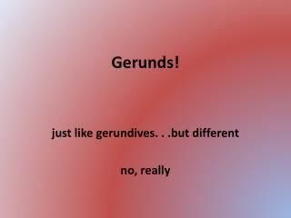 Gerunds!