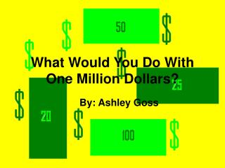 What Would You Do With One Million Dollars