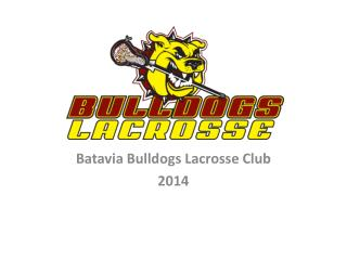 Batavia Bulldogs Lacrosse Club 2014