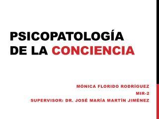 Psicopatología de la  conciencia