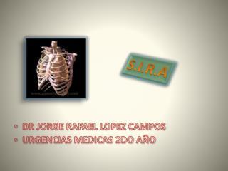 DR JORGE RAFAEL LOPEZ CAMPOS URGENCIAS MEDICAS 2DO AÑO