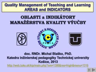 doc. RNDr. Michal Blaško, PhD. Katedra inžinierskej pedagogiky Technickej univerzity Košice,  2013