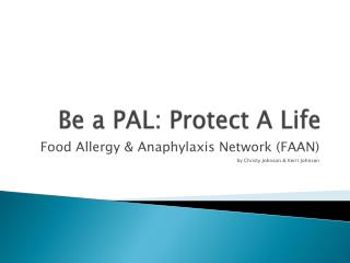 Be a PAL: Protect A Life