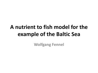 A nutrient to fish model for the example of the Baltic Sea