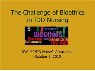 The Challenge of Bioethics in IDD Nursing