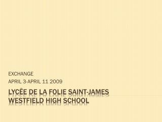 LYC?E DE LA FOLIE SAINT-JAMES WESTFIELD HIGH SCHOOL