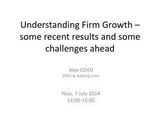 Understanding Firm Growth � some recent results and some challenges ahead