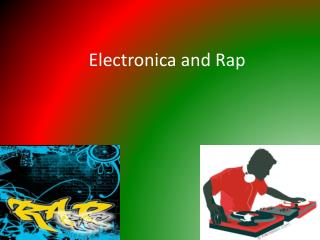 Electronica and Rap