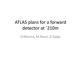 ATLAS  plans for a forward detector at `210m