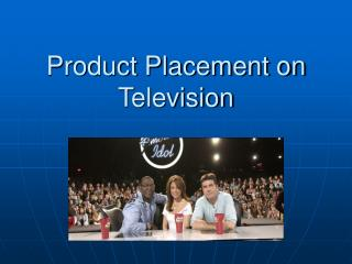 Product Placement on Television